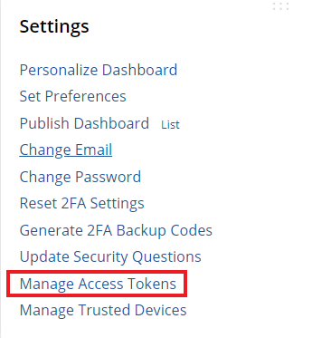 """Heading text, """"settings"""", list contents: """"Personalize Dashboard"""", """"Set Preferences"""", """"Publish Dashboard"""", """"Change Email"""", """"Reset 2FA Settings"""", """"Generate 2FA Backup Codes"""", """"Update Security Questions"""", """"Manage Access Tokens"""" (red box surrounding words), """"Manage Trusted Devices"""""""